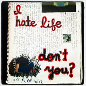 """I Hate Life"" - The Things We Tell Ourselves"